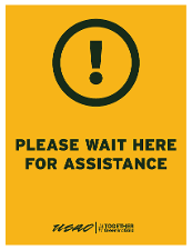Please Wait Here for Assistance