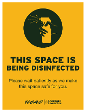 This Space is Being Disinfected - Please Wait Patiently as We Make This Space Safe for You