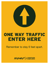 One Way Traffic Enter Here - Remember to Stay 6 Feet Apart