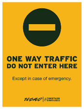 One Way Traffic Do Not Enter Here - Except in Case of Emergency