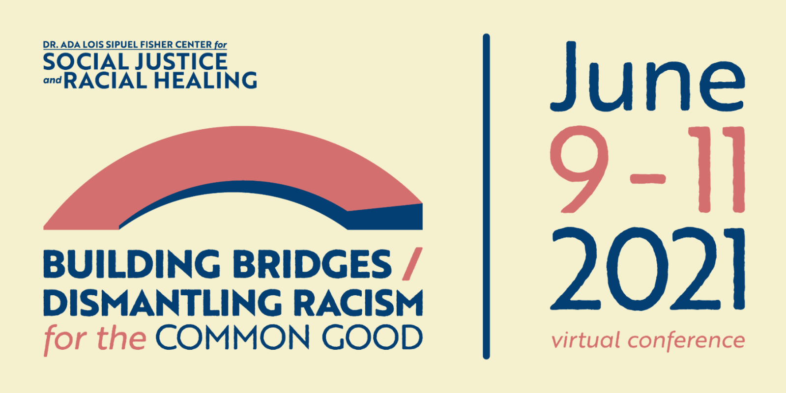 "twitter image that reads ""building bridges / dismantling racism for the common good"" ""june 9-11, 2021"" ""dr. ada lois sipuel fisher center for social justice and racial healing"""