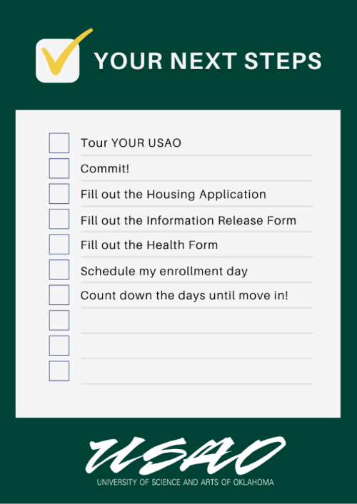 Graphic that reads: your next steps: tour your USAO, commit, fill out the housing application, fill out the information release form, fill out the health form, schedule my enrollment day, count down the days until move in